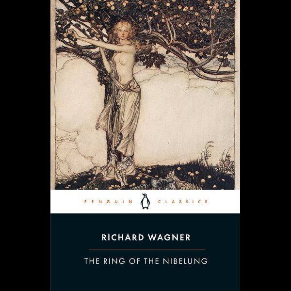 The Ring of the Nibelung - Richard Wagner, John Deathridge (Translator) | 2020-eala-conference.org