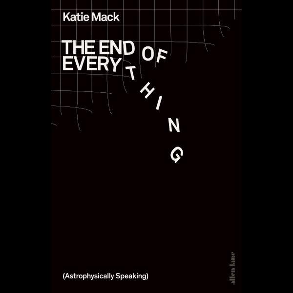 The End of Everything - Katie Mack | Karta-nauczyciela.org