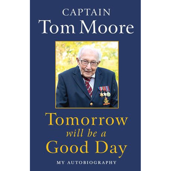 Tomorrow Will Be A Good Day - Captain Tom Moore   2020-eala-conference.org