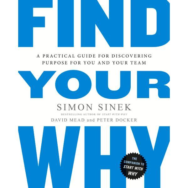 Find Your Why - Simon Sinek, David Mead, Peter Docker | Karta-nauczyciela.org
