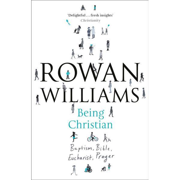 Being Christian - Rowan Williams   2020-eala-conference.org