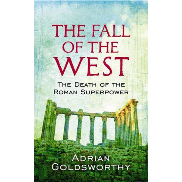 The Fall Of The West - Adrian Goldsworthy | Karta-nauczyciela.org