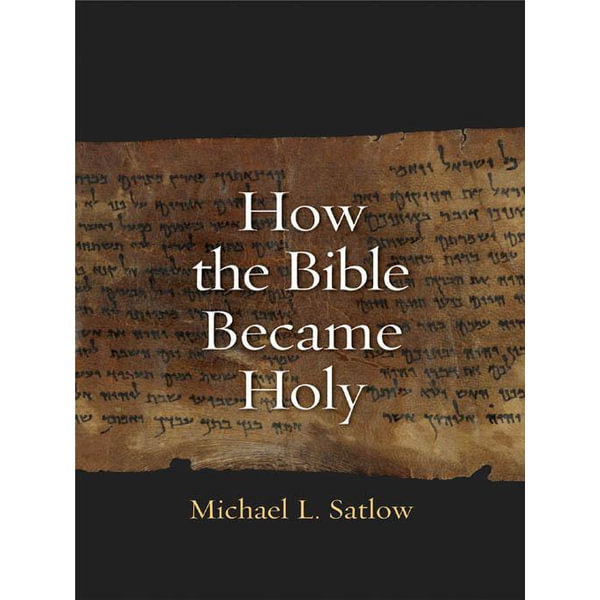 How the Bible Became Holy - Michael L Satlow | 2020-eala-conference.org