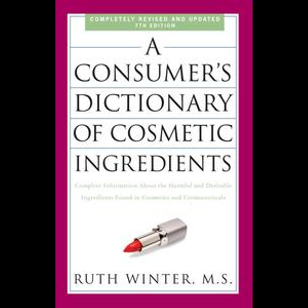 A Consumer's Dictionary of Cosmetic Ingredients, 7th Edition - Ruth Winter   Karta-nauczyciela.org