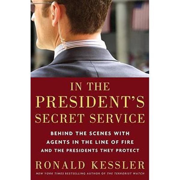 In the President's Secret Service - Ronald Kessler | Karta-nauczyciela.org