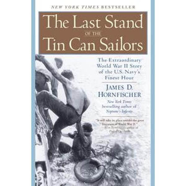 The Last Stand of the Tin Can Sailors - James D. Hornfischer | Karta-nauczyciela.org