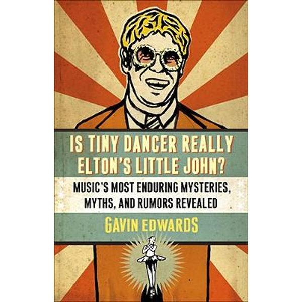 Is Tiny Dancer Really Elton's Little John? - Gavin Edwards | 2020-eala-conference.org