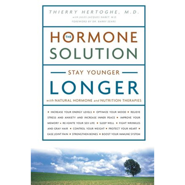 The Hormone Solution - Dr. Thierry Hertoghe, Barry Sears (Foreword by) | 2020-eala-conference.org