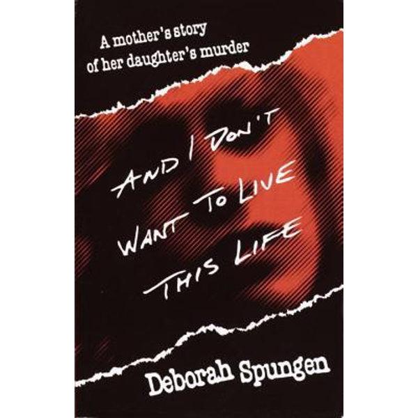 And I Don't Want to Live This Life - Deborah Spungen   Karta-nauczyciela.org
