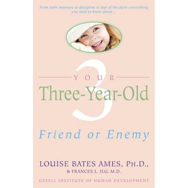 Your Three-Year-Old - Louise Bates Ames, Frances L. Ilg | 2020-eala-conference.org