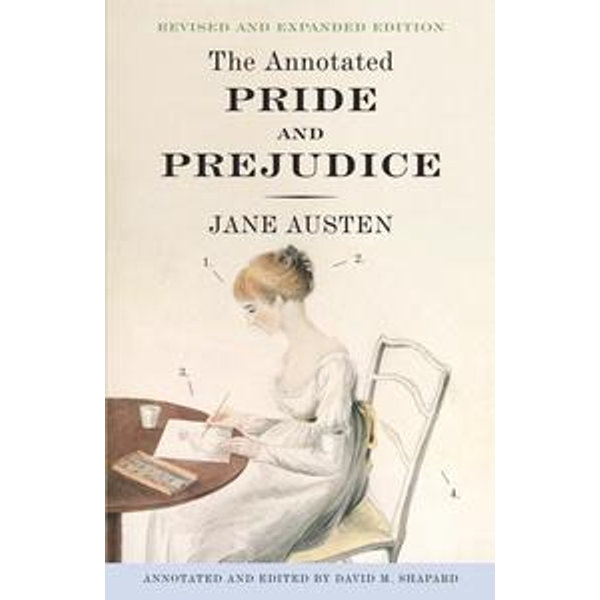 The Annotated Pride and Prejudice - Jane Austen, David M. Shapard | 2020-eala-conference.org