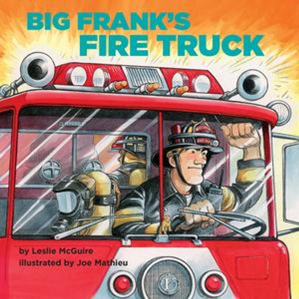 Big Frank's Fire Truck - Leslie McGuire, Joe Mathieu (Illustrator) | Karta-nauczyciela.org