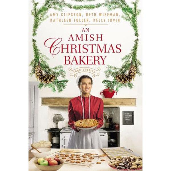 An Amish Christmas Bakery - Amy Clipston, Beth Wiseman, Kathleen Fuller, Kelly Irvin | Karta-nauczyciela.org