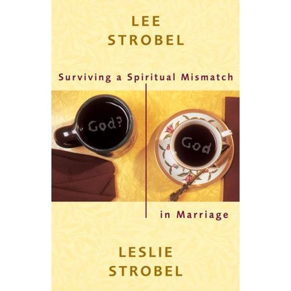 Surviving a Spiritual Mismatch in Marriage - Lee Strobel, Leslie Strobel   Karta-nauczyciela.org