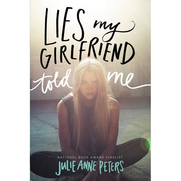 Lies My Girlfriend Told Me - Julie Anne Peters | 2020-eala-conference.org