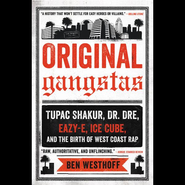 Original Gangstas - Ben Westhoff | 2020-eala-conference.org