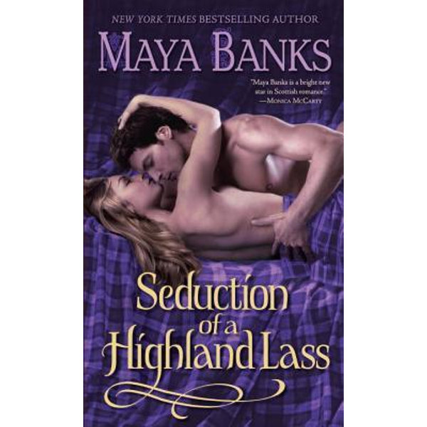Seduction of a Highland Lass - Maya Banks | Karta-nauczyciela.org
