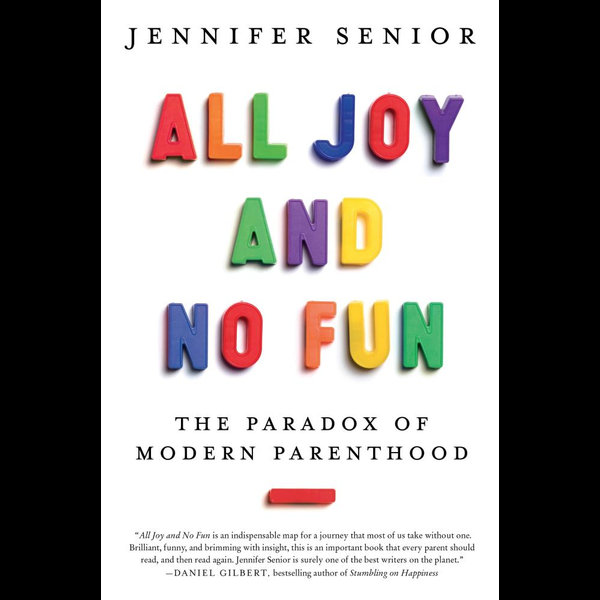 All Joy and No Fun - Jennifer Senior | 2020-eala-conference.org