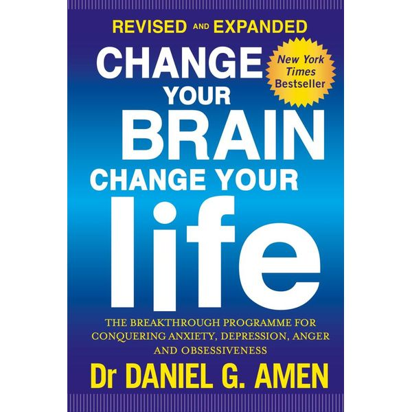 Change Your Brain, Change Your Life: Revised and Expanded Edition - Dr Daniel G. Amen | Karta-nauczyciela.org