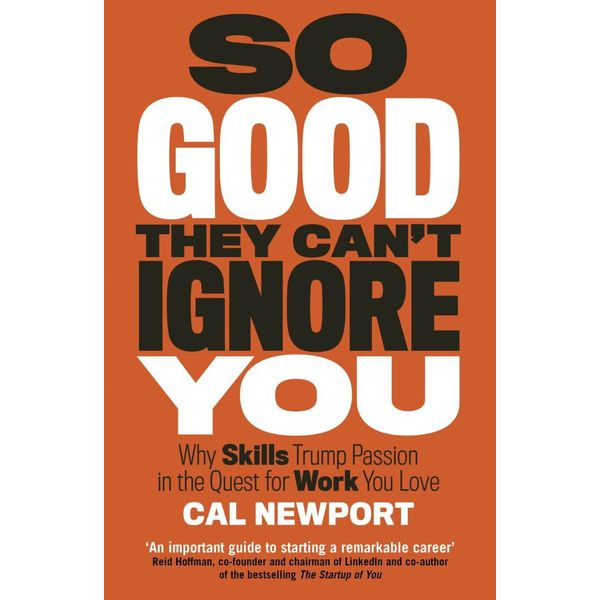 So Good They Can't Ignore You - Cal Newport | Karta-nauczyciela.org