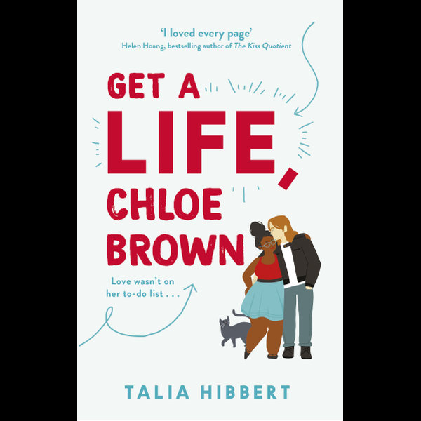 Get A Life, Chloe Brown - Talia Hibbert | 2020-eala-conference.org