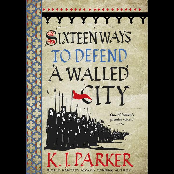 Sixteen Ways to Defend a Walled City - K. J. Parker   Karta-nauczyciela.org