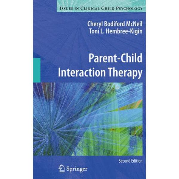 Parent-Child Interaction Therapy - Toni L. Hembree-Kigin, Cheryl Bodiford McNeil   Karta-nauczyciela.org