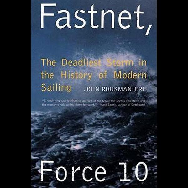 Fastnet, Force 10 - John Rousmaniere   2020-eala-conference.org