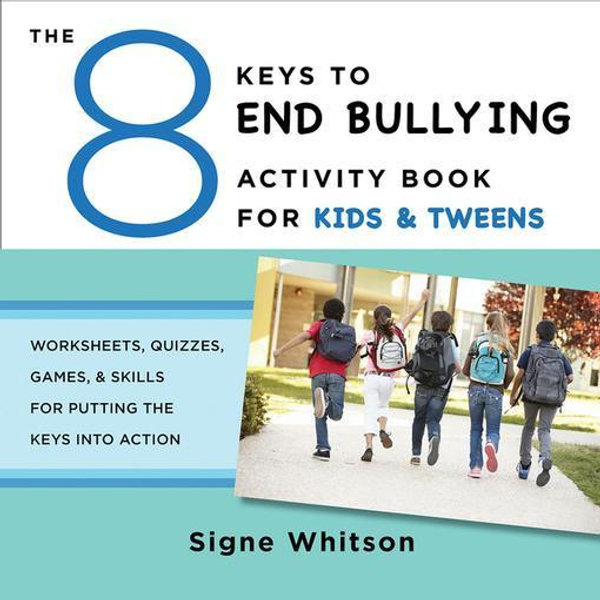 The 8 Keys to End Bullying Activity Book for Kids & Tweens - Signe Whitson | 2020-eala-conference.org