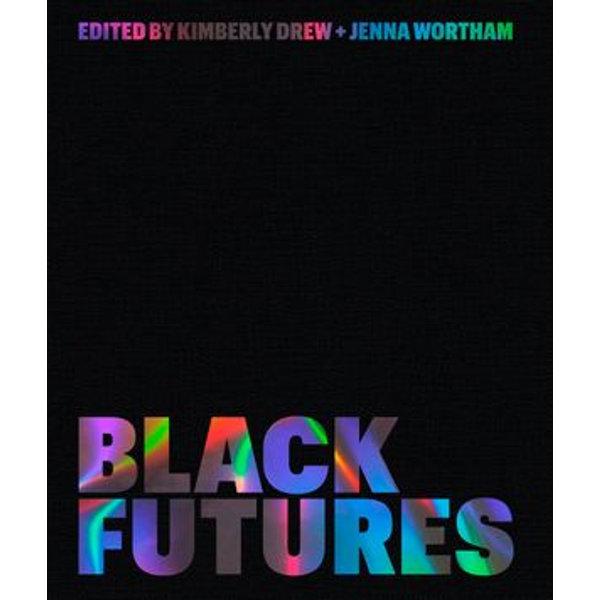 Black Futures - Kimberly Drew, Jenna Wortham   Karta-nauczyciela.org