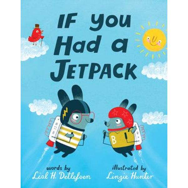 If You Had a Jetpack - Lisl H. Detlefsen, Linzie Hunter (Illustrator) | Karta-nauczyciela.org