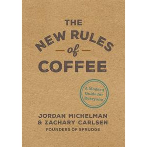 The New Rules of Coffee - Jordan Michelman, Zachary Carlsen   Karta-nauczyciela.org