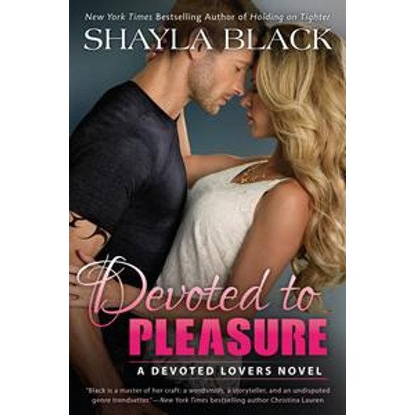 Devoted to Pleasure - Shayla Black   Karta-nauczyciela.org