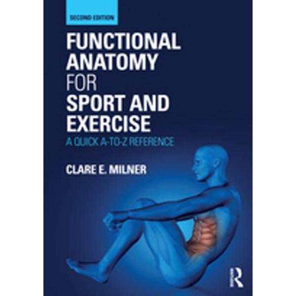 Functional Anatomy for Sport and Exercise - Clare E. Milner | Karta-nauczyciela.org