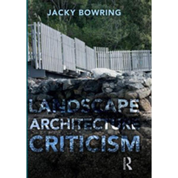 Landscape Architecture Criticism - Jacky Bowring | 2020-eala-conference.org
