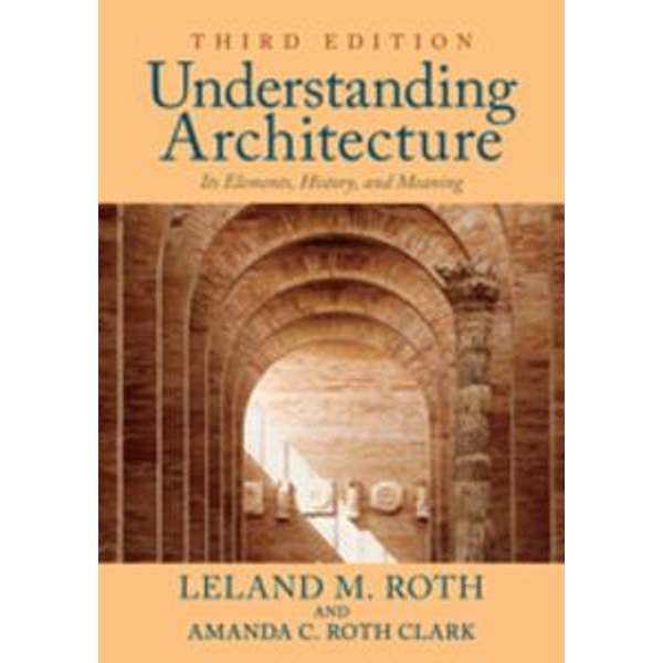 Understanding Architecture - Leland M. Roth   2020-eala-conference.org