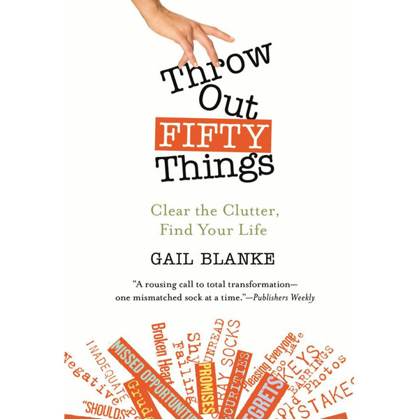 Throw Out Fifty Things - Gail Blanke | 2020-eala-conference.org