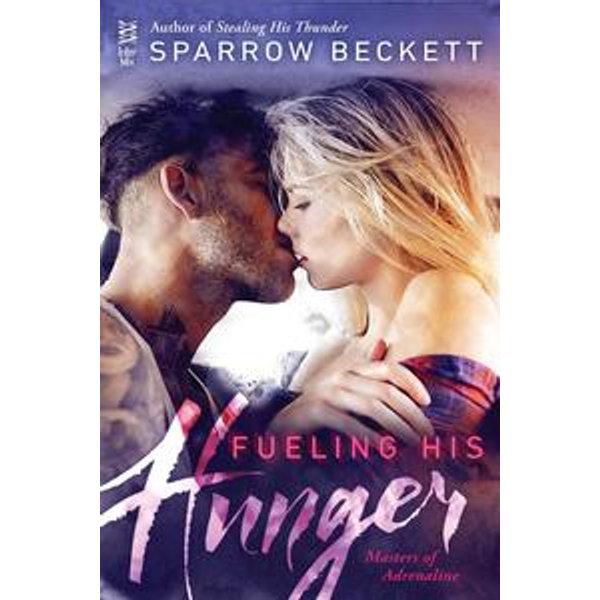 Fueling His Hunger - Sparrow Beckett | Karta-nauczyciela.org