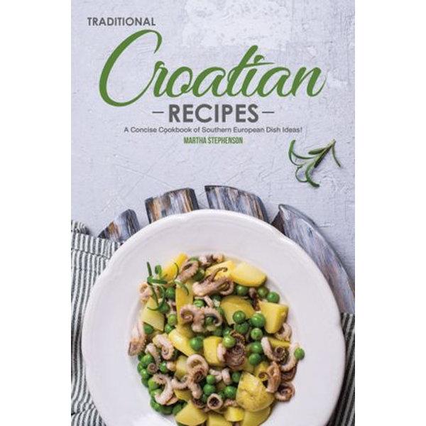 Traditional Croatian Recipes - Martha Stephenson | Karta-nauczyciela.org