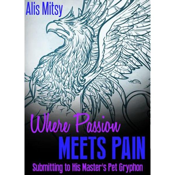 Where Passion Meets Pain - Alis Mitsy   Karta-nauczyciela.org