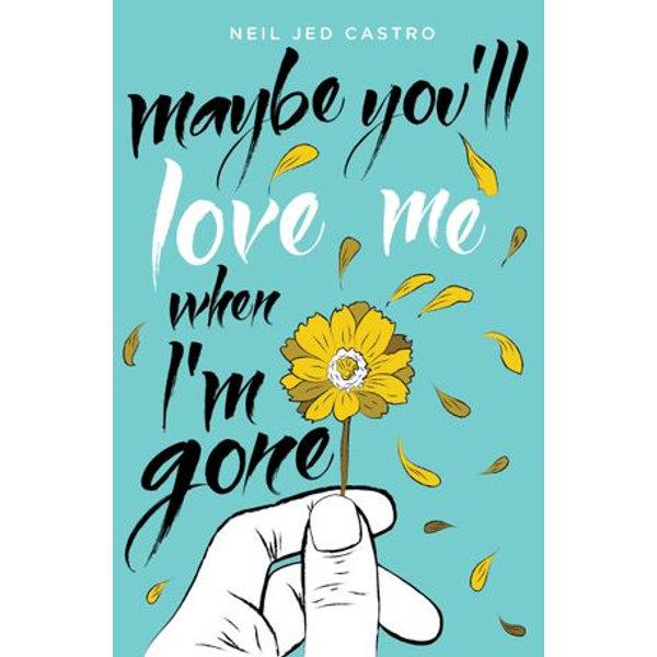 Maybe You'll Love Me When I'm Gone - Neil Jed Castro | Karta-nauczyciela.org