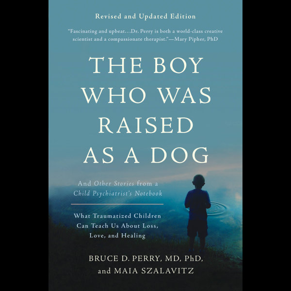 The Boy Who Was Raised as a Dog - Maia Szalavitz, Bruce D Perry   Karta-nauczyciela.org