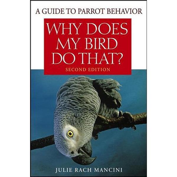 Why Does My Bird Do That - Julie Rach Mancini   Karta-nauczyciela.org
