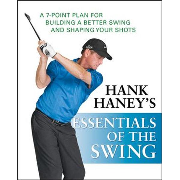 Hank Haney's Essentials of the Swing - Hank Haney   Karta-nauczyciela.org