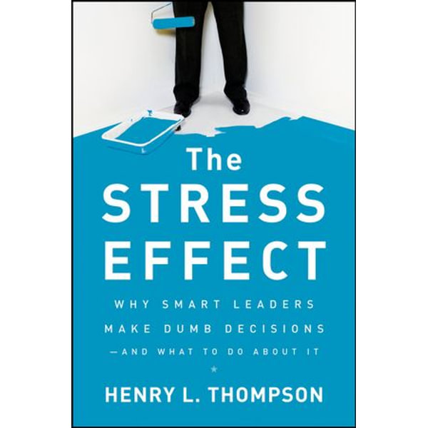 The Stress Effect - Henry L. Thompson Ph.D. | Karta-nauczyciela.org