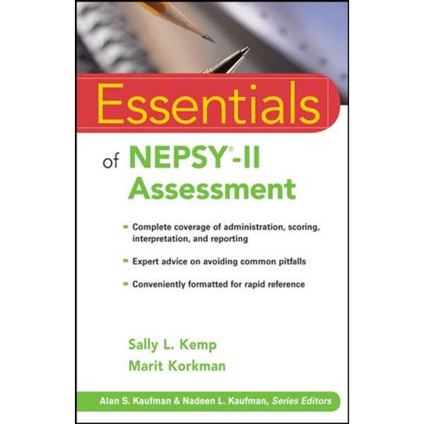 Essentials of NEPSY-II Assessment - Sally L. Kemp, Marit Korkman | Karta-nauczyciela.org