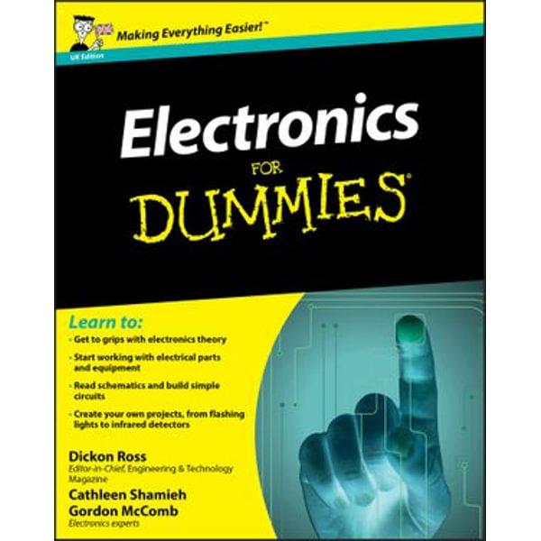 Electronics For Dummies - Dickon Ross, Cathleen Shamieh, Gordon McComb | Karta-nauczyciela.org