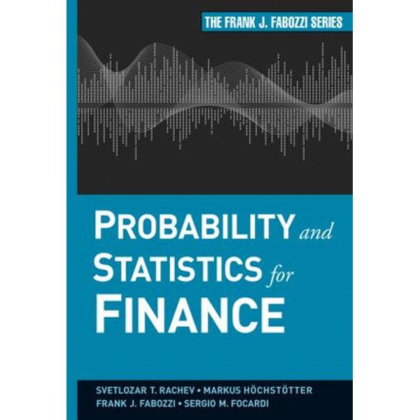Probability and Statistics for Finance - Svetlozar T. Rachev, Markus Hoechstoetter, Sergio M. Focardi, Frank J. Fabozzi   Karta-nauczyciela.org