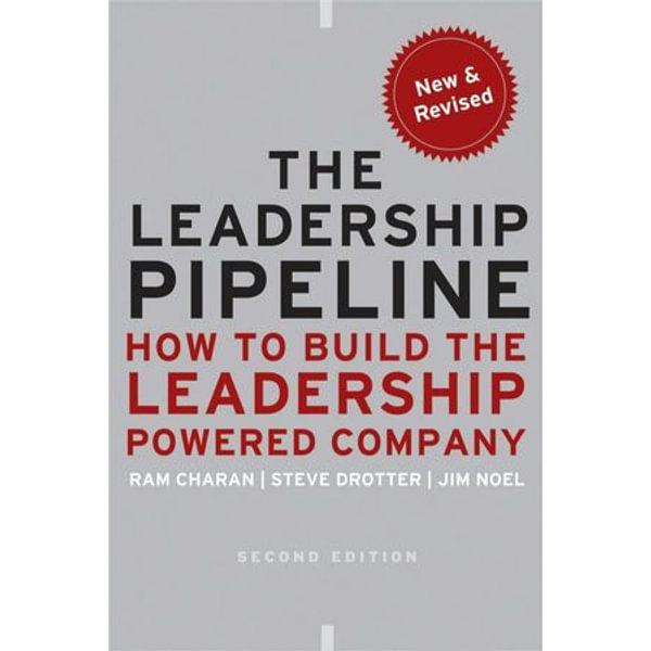 The Leadership Pipeline - Ram Charan, Stephen Drotter, James Noel | Karta-nauczyciela.org