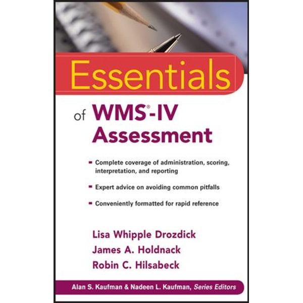 Essentials of WMS-IV Assessment - Lisa W. Drozdick, James A. Holdnack, Robin C. Hilsabeck   Karta-nauczyciela.org